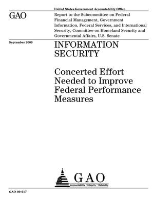 Primary view of object titled 'Information Security: Concerted Effort Needed to Improve Federal Performance Measures'.