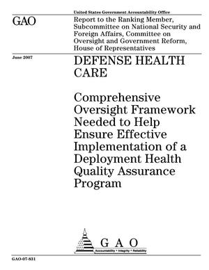 Primary view of object titled 'Defense Health Care: Comprehensive Oversight Framework Needed to Help Ensure Effective Implementation of a Deployment Health Quality Assurance Program'.