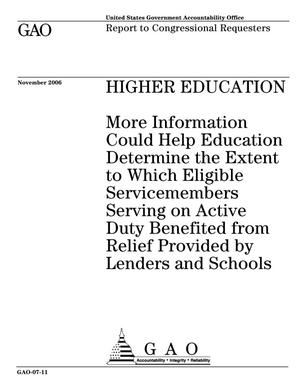 Primary view of object titled 'Higher Education: More Information Could Help Education Determine the Extent to Which Eligible Servicemembers Serving on Active Duty Benefited from Relief Provided by Lenders and Schools'.