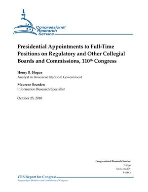 Presidential Appointments to Full-Time Positions on Regulatory and Other Collegial Boards and Commissions, 110th Congress