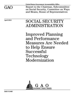 Primary view of object titled 'Social Security Administration: Improved Planning and Performance Measures Are Needed to Help Ensure Successful Technology Modernization'.