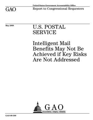 Primary view of object titled 'U.S. Postal Service: Intelligent Mail Benefits May Not Be Achieved if Key Risks Are Not Addressed'.