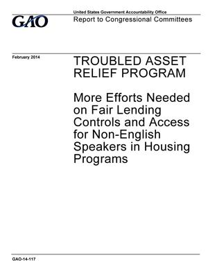 Primary view of object titled 'Troubled Asset Relief Program: More Efforts Needed on Fair Lending Controls and Access for Non-English Speakers in Housing Programs'.