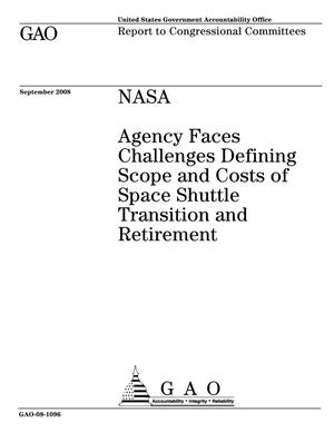 Primary view of object titled 'NASA: Agency Faces Challenges Defining Scope and Costs of Space Shuttle Transition and Retirement'.