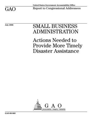 Primary view of object titled 'Small Business Administration: Actions Needed to Provide More Timely Disaster Assistance'.