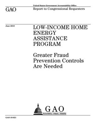 Primary view of object titled 'Low-Income Home Energy Assistance Program: Greater Fraud Prevention Controls Are Needed'.