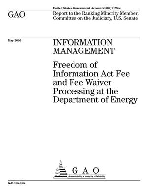 Primary view of object titled 'Information Management: Freedom of Information Act Fee and Fee Waiver Processing at the Department of Energy'.