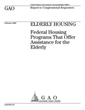 Primary view of object titled 'Elderly Housing: Federal Housing Programs That Offer Assistance for the Elderly'.
