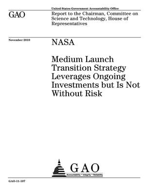 Primary view of object titled 'NASA: Medium Launch Transition Strategy Leverages Ongoing Investments but Is Not Without Risk'.