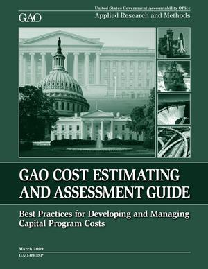 Primary view of object titled 'GAO Cost Estimating and Assessment Guide: Best Practices for Developing and Managing Capital Program Costs (Supersedes GAO-07-1134SP)'.