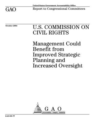 Primary view of object titled 'U.S. Commission on Civil Rights: Management Could Benefit from Improved Strategic Planning and Increased Oversight'.