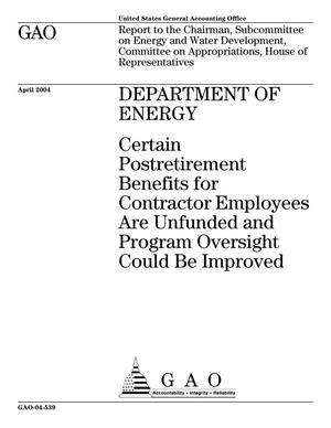Primary view of object titled 'Department of Energy: Certain Postretirement Benefits for Contractor Employees Are Unfunded and Program Oversight Could Be Improved'.