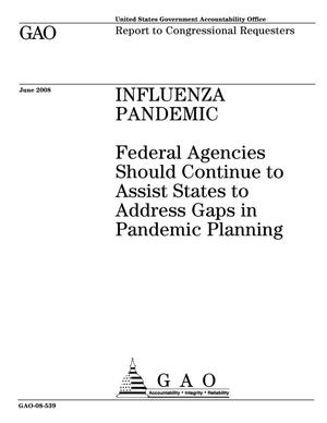 Primary view of object titled 'Influenza Pandemic: Federal Agencies Should Continue to Assist States to Address Gaps in Pandemic Planning'.