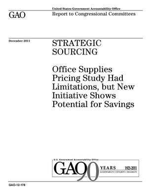 Primary view of object titled 'Strategic Sourcing: Office Supplies Pricing Study Had Limitations, but New Initiative Shows Potential for Savings'.