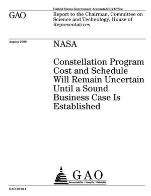 Primary view of object titled 'NASA: Constellation Program Cost and Schedule Will Remain Uncertain Until a Sound Business Case Is Established'.