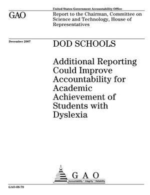 Primary view of object titled 'DOD Schools: Additional Reporting Could Improve Accountability for Academic Achievement of Students with Dyslexia'.