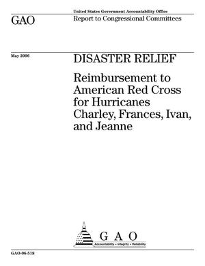 Primary view of object titled 'Disaster Relief: Reimbursement to American Red Cross for Hurricanes Charley, Frances, Ivan, and Jeanne'.