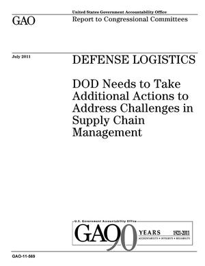Primary view of object titled 'Defense Logistics: DOD Needs to Take Additional Actions to Address Challenges in Supply Chain Management'.