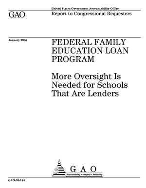Primary view of object titled 'Federal Family Education Loan Program: More Oversight Is Needed for Schools That Are Lenders'.