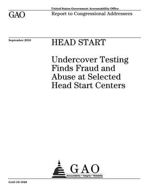 Primary view of object titled 'Head Start: Undercover Testing Finds Fraud and Abuse at Selected Head Start Centers'.