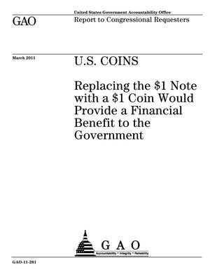 Primary view of object titled 'U.S. Coins: Replacing the $1 Note with a $1 Coin Would Provide a Financial Benefit to the Government'.