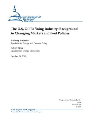 The U.S. Oil Refining Industry: Background in Changing Markets and Fuel Policies
