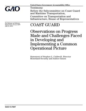 Primary view of object titled 'Coast Guard: Observations on Progress Made and Challenges Faced in Developing and Implementing a Common Operational Picture'.