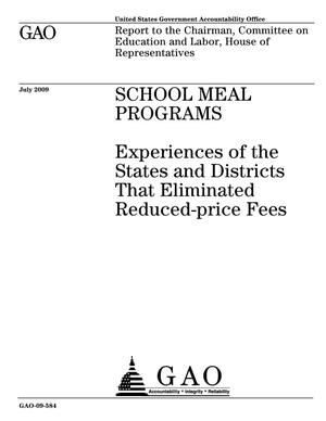 Primary view of object titled 'School Meal Programs: Experiences of the States and Districts That Eliminated Reduced-price Fees'.