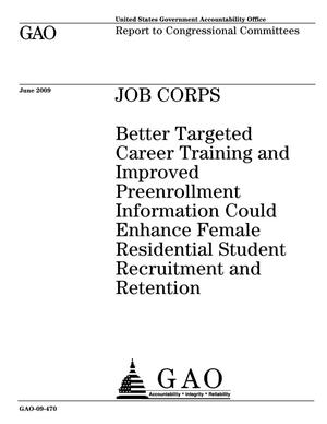 Primary view of object titled 'Job Corps: Better Targeted Career Training and Improved Preenrollment Information Could Enhance Female Residential Student Recruitment and Retention'.