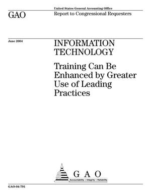 Primary view of object titled 'Information Technology: Training Can Be Enhanced by Greater Use of Leading Practices'.