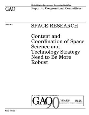 Primary view of object titled 'Space Research: Content and Coordination of Space Science and Technology Strategy Need to Be More Robust'.