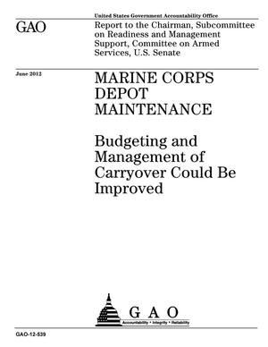 Primary view of object titled 'Marine Corps Depot Maintenance: Budgeting and Management of Carryover Could Be Improved'.