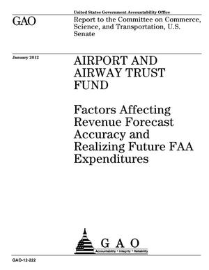 Primary view of object titled 'Airport and Airway Trust Fund: Factors Affecting Revenue Forecast Accuracy and Realizing Future FAA Expenditures'.