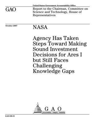 Primary view of object titled 'NASA: Agency Has Taken Steps Toward Making Sound Investment Decisions for Ares I but Still Faces Challenging Knowledge Gaps'.