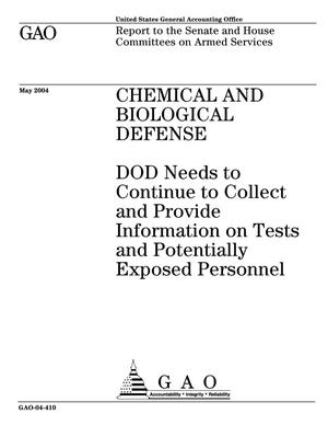 Primary view of object titled 'Chemical and Biological Defense: DOD Needs to Continue to Collect and Provide Information on Tests and on Potentially Exposed Personnel'.