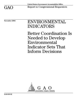 Primary view of object titled 'Environmental Indicators: Better Coordination Is Needed to Develop Environmental Indicator Sets That Inform Decisions'.