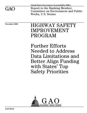 Primary view of object titled 'Highway Safety Improvement Program: Further Efforts Needed to Address Data Limitations and Better Align Funding with States' Top Safety Priorities'.
