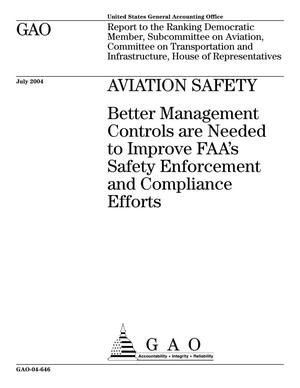 Primary view of object titled 'Aviation Safety: Better Management Controls are Needed to Improve FAA's Safety Enforcement and Compliance Efforts'.