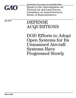Primary view of object titled 'Defense Acquisitions: DOD Efforts to Adopt Open Systems for Its Unmanned Aircraft Systems Have Progressed Slowly'.