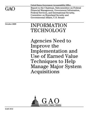 Primary view of object titled 'Information Technology: Agencies Need to Improve the Implementation and Use of Earned Value Techniques to Help Manage Major System Acquisitions'.