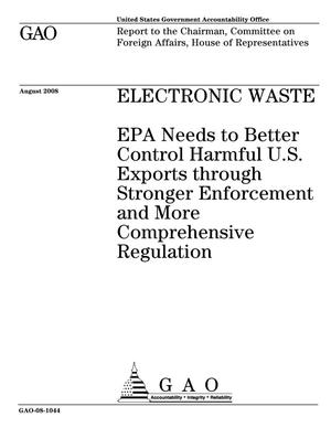 Primary view of object titled 'Electronic Waste: EPA Needs to Better Control Harmful U.S. Exports through Stronger Enforcement and More Comprehensive Regulation'.