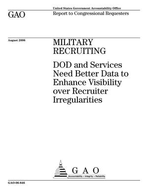 Primary view of object titled 'Military Recruiting: DOD and Services Need Better Data to Enhance Visibility over Recruiter Irregularities'.