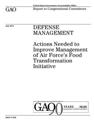 Primary view of object titled 'Defense Management: Actions Needed to Improve Management of Air Force's Food Transformation Initiative'.