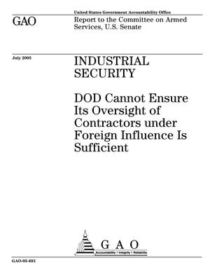 Primary view of object titled 'Industrial Security: DOD Cannot Ensure Its Oversight of Contractors under Foreign Influence Is Sufficient'.