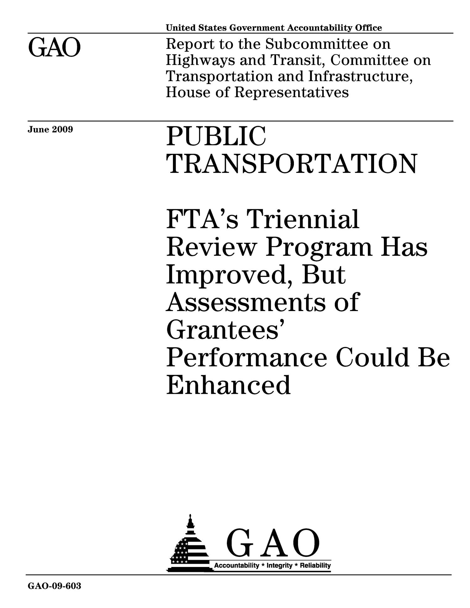 Public Transportation: FTA's Triennial Review Program Has Improved, But Assessments of Grantees' Performance Could Be Enhanced                                                                                                      [Sequence #]: 1 of 44