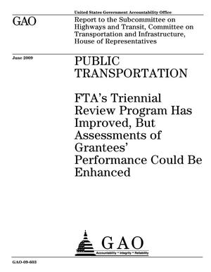 Primary view of object titled 'Public Transportation: FTA's Triennial Review Program Has Improved, But Assessments of Grantees' Performance Could Be Enhanced'.