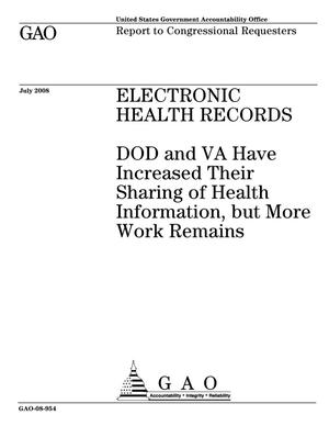 Primary view of object titled 'Electronic Health Records: DOD and VA Have Increased Their Sharing of Health Information, but More Work Remains'.
