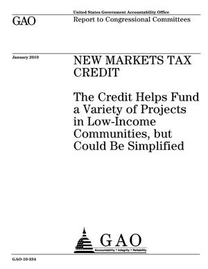 Primary view of object titled 'New Markets Tax Credit: The Credit Helps Fund a Variety of Projects in Low-Income Communities, but Could Be Simplified'.