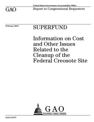 Primary view of object titled 'Superfund: Information on Cost and Other Issues Related to the Cleanup of the Federal Creosote Site'.