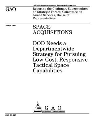 Primary view of object titled 'Space Acquisitions: DOD Needs a Departmentwide Strategy for Pursuing Low-Cost, Responsive Tactical Space Capabilities'.